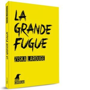 La grande fugue:  rencontre avec Ziska Larouge