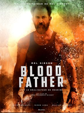 « BLOOD FATHER » (2016)